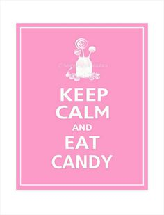 Items similar to Keep Calm and EAT CANDY Typography Party Art Print (Featured color: Bubblegum--choose your own colors) on Etsy Keep Calm Posters, Keep Calm Quotes, Keep Calm And Love, My Love, Keep Calm Signs, Everything Pink, Cute Quotes, Funny, Inspirational Quotes