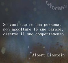 Einstein in the go Words Quotes, Life Quotes, Sayings, Italian Love Quotes, Tumblr Quotes, Albert Einstein, True Words, Spiritual Quotes, Decir No