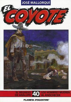 El regreso de Analupe; Los hombres mueren al anochecer. Ed. Planeta DeAgostini, 2003 (Col. El Coyote ; 40)