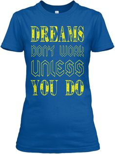Dreams Don't Work Exclusive Tees Royal T-Shirt Front