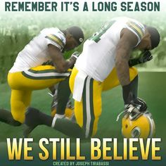 So over everyone freaking out because Green bay lost two games.. Last time we lost two games back to back we won the Super Bowl...Just a friendly reminder