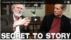 Unlocking The Secret To Story by Michael Hauge & Mark W. Travis via http://filmcourage.com.  More video interviews at https://www.youtube.com/user/filmcourage  #film #screenwriting #script #screenplay #writing #writer #entertainmentindustry #movies #cinema #screenwriter