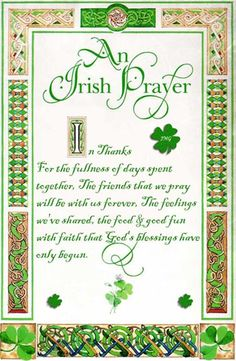 An Irish Prayer In thanks for the fullness of the days spent together. Friends… – Special Food Recipes For St Patrick's Day Irish Poems, Irish Quotes, Irish Sayings, Bible Quotes, Irish Prayer, Irish Blessing, Irish Proverbs, Pomes, Sayings