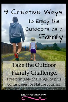 9 Creative Ways to Enjoy the Outdoors as a Family + 4 Week Outdoor Family Challenge. Visit shortsweetmom.com to learn 9 creative ways to make your adventures fun for the entire family. Includes challenge printables plus bonus pages for Nature Journal.
