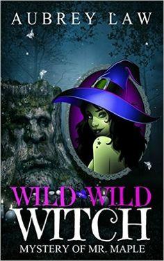 """""""Wild Wild Witch 10: Mystery Of Mr. Maple""""  ***  Aubrey Law  (2017)"""
