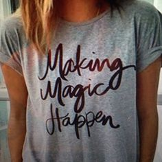 Making Magic Happen t-shirt Frey t-shirt with round neck.  Polyester, Machine wash.  Brand new Tops Tees - Short Sleeve