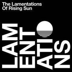 The Lamentations Of Rising Sun