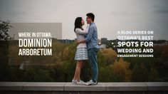 Where in Ottawa: Dominion Arboretum | A Blog Series on Ottawa's Best Locations for Wedding and Engagement Sessions