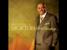 Be Blessed - Bishop Paul S. Morton Be Blessed my brother, Be blessed my sister, be blessed wherever this life leads you, let me encourage you, let me speak l...