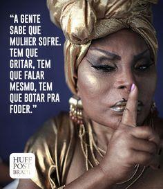 Elza Soares: 'Mulher sofre muito escondidinho. Tem que botar pra foder, mesmo'