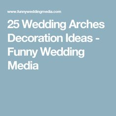 25 Wedding Arches Decoration Ideas - Funny Wedding Media
