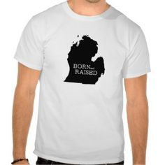 Born and Raised Michigan Tshirt  | Different color and style options vneck long sleeve etc. Switch out with 100 different style+color options. Add a name to personalize. | Bella American Apparel tshirt Gift for Him #giftforhim #Michigan #tshirt #gift #home