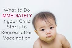 Vaccine Detox: Do This IMMEDIATELY if Baby Regresses after Shots!  http://www.thehealthyhomeeconomist.com/vaccine-detox-protocol/