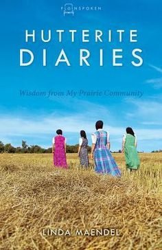 Hutterite Diaries {Litfuse Book Review}  This book is full of the history and present of the Hutterite people.  I had never heard of them before this book and now want to learn more about their culture and ways.  #litfusereads