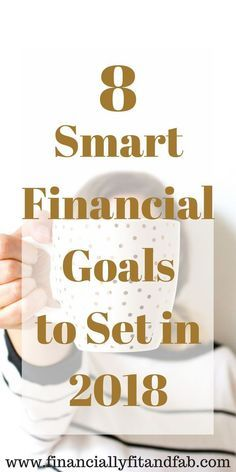 8 SMART Financial Goal to Set in 2018 | How to Budget | How to Invest | Money Management | Money Moves | Budgeting