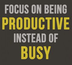 Focus on being productive instead of busy - How often are you finding yourself busy but not productive? I find myself there all the time. #smallbiz