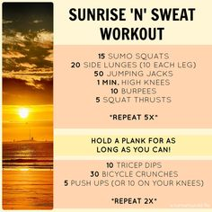 sunrise-n-sweat-workout- I am gonna start waking up earlier and doing this before my shower :) god knows I'm gonna regret it in the morning!