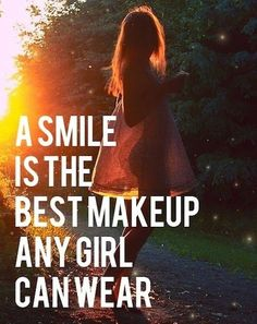 Sonríe y engaña a tu cerebro  A smile is the best makeuo any girl can wear