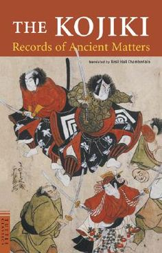 """""""The Kojiki: Records of Ancient Matters"""""""