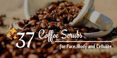 Face and Body Scrub: 37 Diy Coffee Scrub Recipes for a Beautiful Face, Body and Cellulite. Coffee Cellulite Scrub, Coffee Face Scrub, Coffee Face Mask, Lip Scrub Homemade, Diy Scrub, Homemade Skin Care, Homemade Beauty, Skin Care Routine For 20s, Stretch Marks