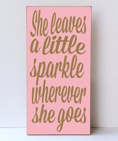 Another great find on #zulily! Light Pink & Gold 'Sparkle' Wall Sign #zulilyfinds