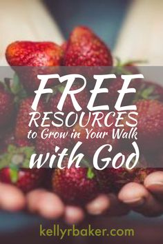 Free resources to grow in your walk with God