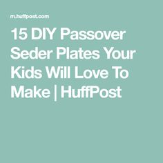 15 DIY Passover Seder Plates Your Kids Will Love To Make | HuffPost