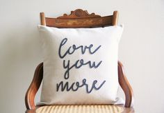 love you more pillow cover, typography pillow cover, word pillow cover, phrase pillow cover, applique pillow cover, anniversary gift by SassyStitchesbyLori on Etsy https://www.etsy.com/listing/224619986/love-you-more-pillow-cover-typography