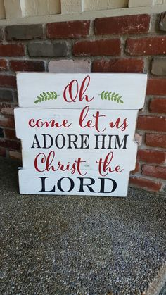 Oh come let us adore Him Christ the Lord.   Just in time for Christmas...new design available.   Find this and more on my Facebook page Designs by Vena or follow me on Instagram @vena_hallahan.  #designsbyvena #customsigns #handpainted #becreative #ohcomeletusadorehim