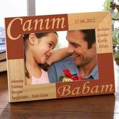 Babalar Günü Hediyesi http://www.canimanne.com/babalar-gunu-hediyesi.html Canım Babam Lazer İşlemeli Ahşap Çerçeve