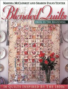 Blended Quilts From In The Beginning - Marsha McCloskey and Sharon Yenter