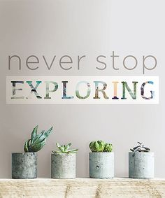 Love this 'Never Stop Exploring' Wall Decal by WallPops! on #zulily! #zulilyfinds