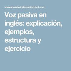 Voz pasiva en inglés: explicación, ejemplos, estructura y ejercicio