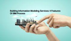 Building Information Modeling Services: 4 Features Of BIM Process http://theaecassociates.kinja.com/building-information-modeling-services-4-features-of-b-1781726026