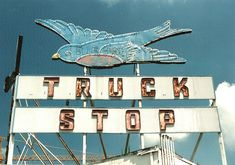 Blue Bird Truck Stop - vintage neon sign Monuments, Retro Signage, Vintage Neon Signs, Roadside Attractions, Old Signs, Advertising Signs, Googie, Neon Lighting, Land Scape