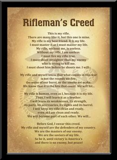 The Rifleman's Creed is a part of basic United States Marine Corps doctrine. Major General William H. Rupertus wrote it during World War II, probably in late 1941 or early 1942 Marine Corps Quotes, Usmc Quotes, Military Quotes, Us Marine Corps, Military Humor, Military Life, Military Slogans, Military Terms, Navy Military