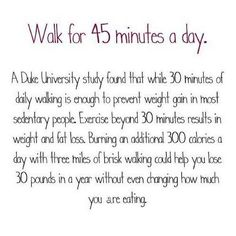 Walk for 45 mins a day