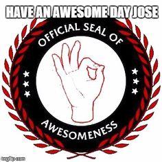 Seal of Awesomeness Meme Generator - Imgflip