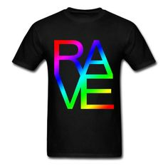 RAVE T-Shirt | Spreadshirt | ID: 13253858