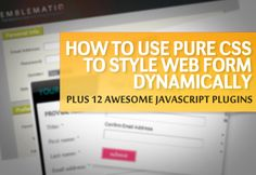 How To Use Pure CSS To Style Web Form Dynamically Plus 12 Awesome JavaScript Plugins