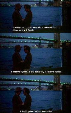 """""""I luff you."""" - Annie Hall"""