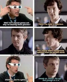 Love Doctor and Sherlock. Cannot wait for Aug 29 for the New Doctor and cannot wait for school to start so I can get caught up on Sherlock...