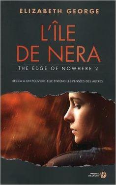 Amazon.fr - L'Ile de Nera - The Edge of Nowhere 2 - Elizabeth GEORGE, Alice DELARBRE - Livres