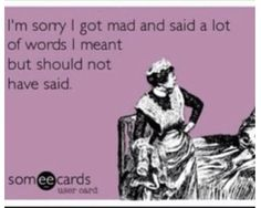 E-cards - Always get it exactly right! This could be the story of my life..