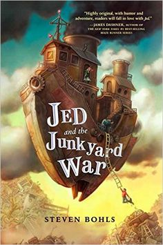 Jed and the Junkyard War: Steven Bohls: 9781484729236: Amazon.com: Books