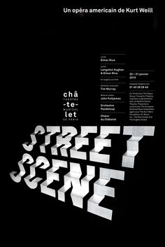 Philippe Apeloig, Street Scene 2013 Poster for the Theatre Chatelet. This poster has received the Taiwan International Graphic Design Award 2013 Gold Medal Type Posters, Graphic Design Posters, Graphic Design Typography, Graphic Design Inspiration, Poster Designs, Typography Images, Creative Typography, Japanese Typography, Creative Posters