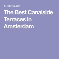 The Best Canalside Terraces in Amsterdam