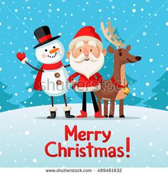 Christmas picture with Santa, reindeer and snowman. Merry Christmas! Christmas characters.