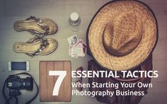 7 Tactics When Starting Your Own Photography Business http://mcpactions.com/2015/07/06/7-essential-tactics-when-starting-your-own-photography-business/?utm_content=bufferfc983&utm_medium=social&utm_source=pinterest.com&utm_campaign=buffer