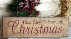 Have Yourself A Merry Little Christmas primitive wood sign